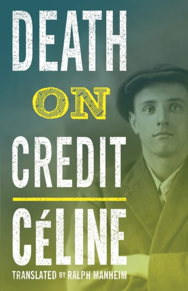 Death on Credit Louis-Ferdinand Céline 9781847496348
