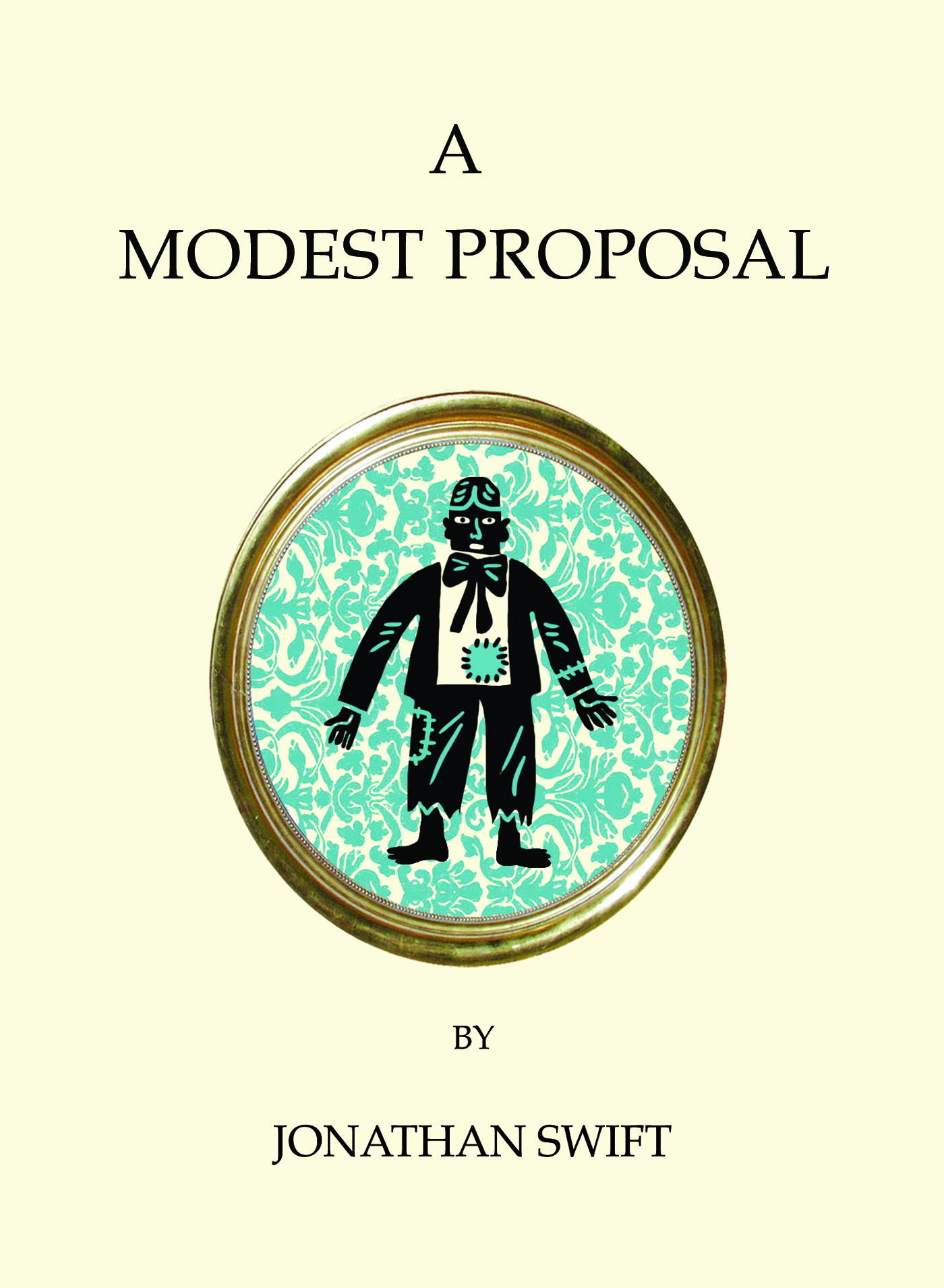 on a modest proposal Just like his 21st-century twin, jonathan swift brought a healthy helping of over-the-top comedy to a modest proposal studio audiences aside, swift's irreverent take on politics is the same kind of entertainment we tune in to on weeknights.